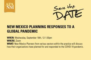 APA-NM Event – New Mexico Planning Responses to a Global Pandemic  (9/16/2020)